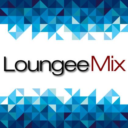 LoungeeMix